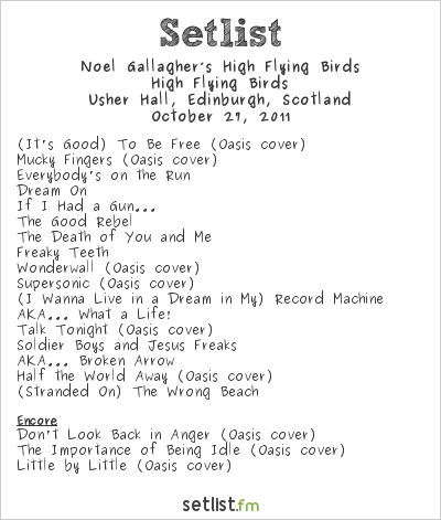 Noel Gallagher's High Flying Birds Setlist Usher Hall, Edinburgh, Scotland 2011