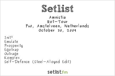 Amnistia at P60, Amstelveen, Netherlands Setlist