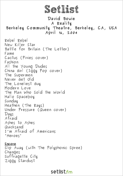 David Bowie Setlist Berkeley Community Theatre, Berkeley, CA, USA 2004, A Reality Tour