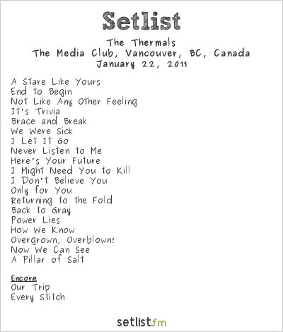 The Thermals Setlist The Media Club, Vancouver, BC, Canada 2011