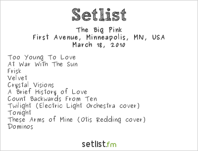 The Big Pink Setlist First Avenue, Minneapolis, MN, USA 2010