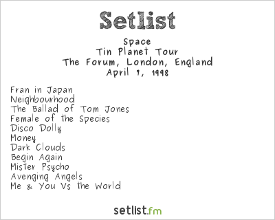 Space Setlist The Forum, London, England 1998, Tin Planet Tour