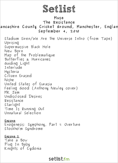 Muse Setlist Lancashire County Cricket Ground, Manchester, England 2010, Resistance European Stadium/Festival Tour