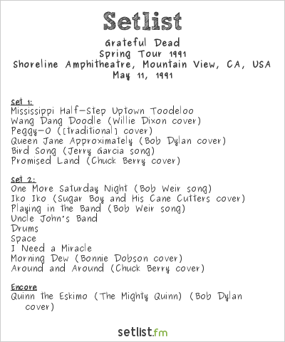 Grateful Dead Setlist Shoreline Amphitheatre, Mountain View, CA, USA, Spring Tour 1991