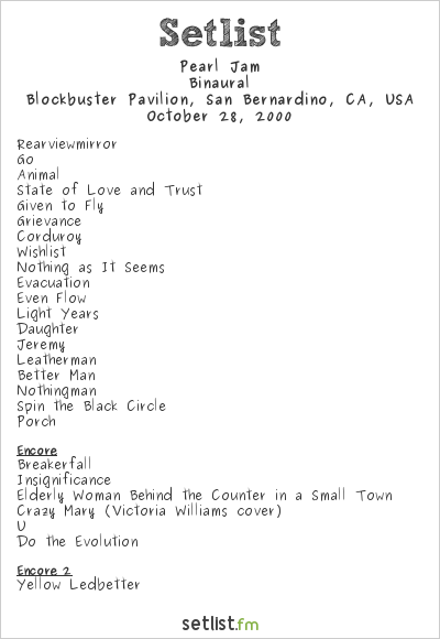 Pearl Jam Setlist Blockbuster Pavilion, San Bernardino, CA, USA 2000, Binaural