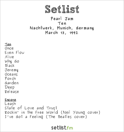 Pearl Jam Setlist Nachtwerk, Munich, Germany 1992, Ten