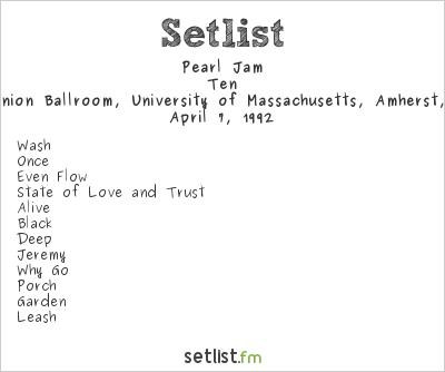 Pearl Jam Setlist Student Union Ballroom, University of Massachusetts, Amherst, MA, USA 1992, Ten