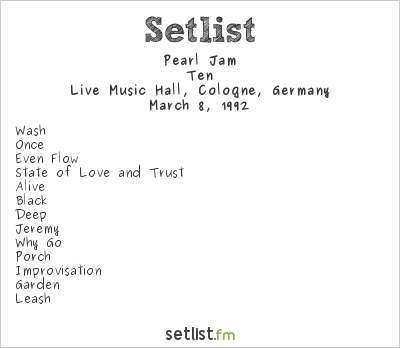 Pearl Jam Setlist Live Music Hall, Cologne, Germany 1992, Ten