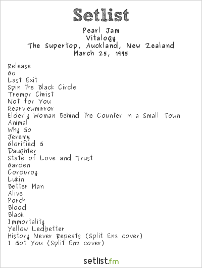 Pearl Jam Setlist The Supertop, Auckland, New Zealand 1995, Vitalogy