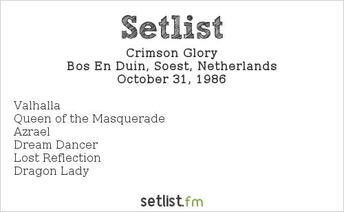 Crimson Glory Setlist Bos En Duin, Soest, Netherlands 1986