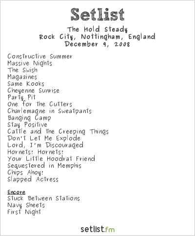 The Hold Steady Setlist Rock City, Nottingham, United Kingdom 2008