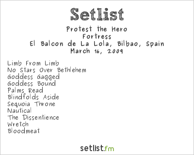 Protest the Hero Setlist El Balcón de La Lola, Bilbao, Spain 2009