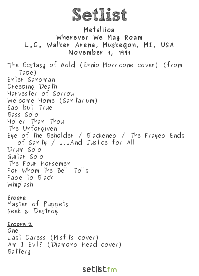 Metallica Setlist L.C. Walker Arena, Muskegon, MI, USA 1991, Wherever We May Roam