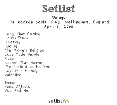 Delays Setlist The Bodega Social Club, Nottingham, United Kingdom 2008