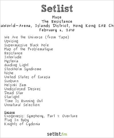 Muse Setlist AsiaWorld-Expo, Hong Kong, Hong Kong 2010, Resistance Asia Tour