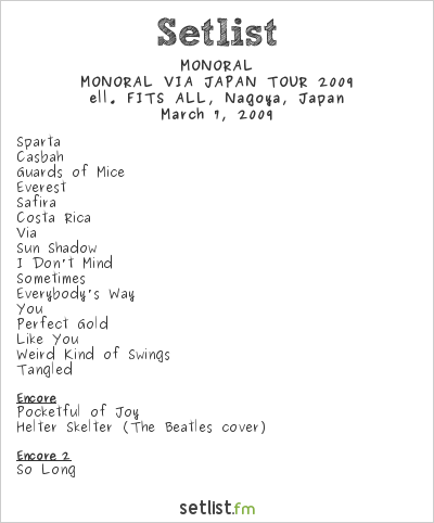 MONORAL Setlist Ell Fits All, Nagoya, Japan, MONORAL VIA JAPAN TOUR 2009