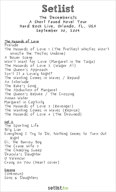 The Decemberists Setlist Hard Rock Live, Orlando, FL, USA 2009, A Short Fazed Hovel Tour