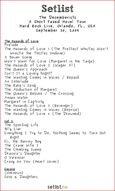 The Decemberists Setlist Hard Rock Live, Orlando, FL, USA 2009, A Short Fazed Hovel Tour