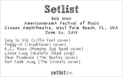 Bob Weir Setlist  Cruzan Amphitheatre, West Palm Beach, FL, USA, Americanarama Tour 2013
