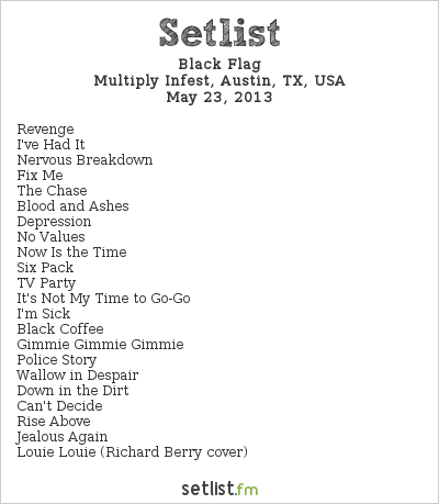 Black Flag Setlist Multiply Infest, Austin, TX, USA 2013