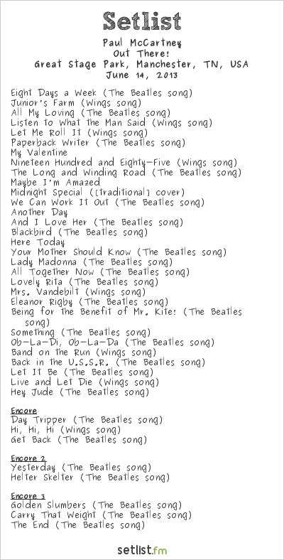 Paul McCartney Setlist Bonnaroo 2013 2013, Out There! Tour