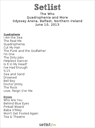 The Who Setlist Odyssey Arena, Belfast, Northern Ireland 2013, Quadrophenia and More European Tour