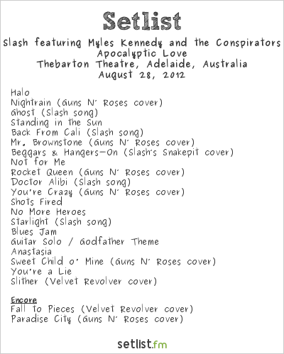 Slash Setlist Thebarton Theatre, Adelaide, Australia 2012, Apocalyptic Love World Tour