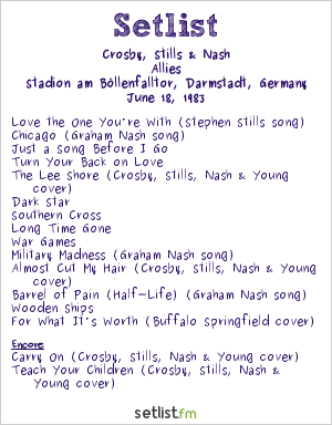 Crosby, Stills & Nash Setlist Midsummer Night's Dream 1983 #4 1983, Allies Tour