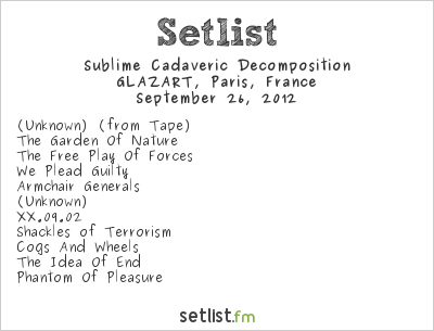 Sublime Cadaveric Decomposition Setlist GLAZART, Paris, France 2012