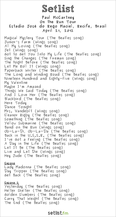 Paul McCartney Setlist Estádio do Arruda, Recife, Brazil 2012, On The Run Tour