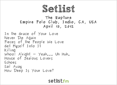 The Rapture Setlist Coachella Festival 2012 2012
