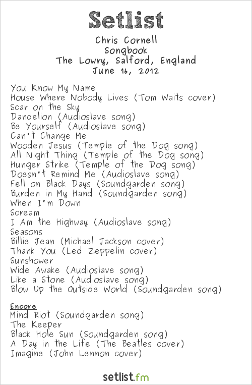 Chris Cornell Setlist The Lowry, Manchester, England 2012, Songbook Tour