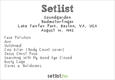 Soundgarden Setlist Lake Fairfax Park, Reston, VA, USA, Lollapalooza 1992
