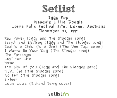 Iggy Pop Setlist Falls Music Festival Victoria 1997 1997, Naughty Little Doggie