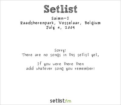 Saimn-I at Cameleon Festival 2009 Setlist