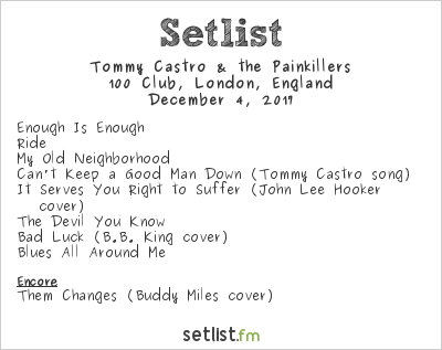 Tommy Castro and the Painkillers Setlist 100 Club, London, England 2017