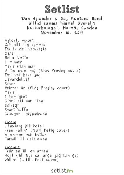 Dan Hylander & Raj Montana Band Setlist Kulturbolaget, Malmö, Sweden 2017, alltid samma himmel överallt