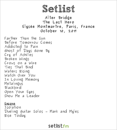 Alter Bridge Setlist Élysée Montmartre, Paris, France 2017, The Last Hero