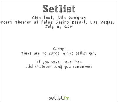 Chic feat. Nile Rodgers Setlist Pearl Concert Theater at Palms Casino Resort, Las Vegas, NV, USA 2017