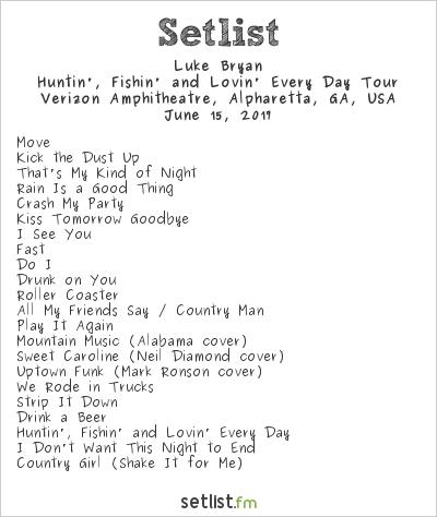 Luke Bryan Setlist Verizon Wireless Amphitheatre at Encore Park, Alpharetta, GA, USA 2017, Huntin', Fishin' and Lovin' Every Day Tour