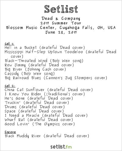 Dead & Company Setlist Blossom Music Center, Cuyahoga Falls, OH, USA 2017, 2017 Summer Tour