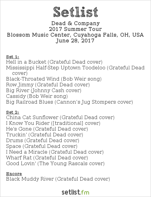 Dead & Company Setlist Blossom Music Center, Cuyahoga Falls, OH, USA 2017, 2017 Summer Tour