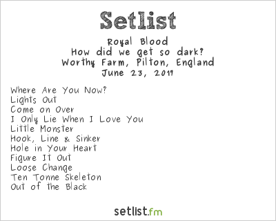 Royal Blood Setlist Glastonbury Festival 2017 2017, How Did We Get So Dark?