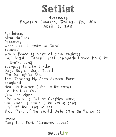 Morrissey Setlist Majestic Theatre, Dallas, TX, USA 2017