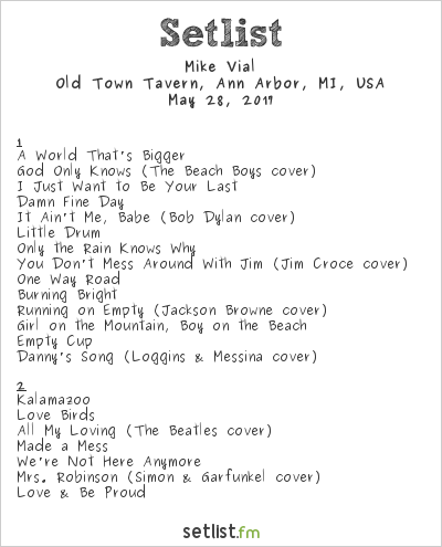 Mike Vial Setlist Old Town Tavern, Ann Arbor, MI, USA 2017