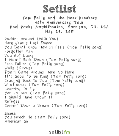 Tom Petty and the Heartbreakers Setlist Red Rocks Amphitheatre, Morrison, CO, USA 2017, 40th Anniversary Tour