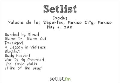 Exodus Setlist Palacio de los Deportes, Mexico City, Mexico 2017