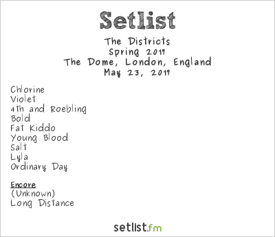 The Districts Setlist The Dome, London, England, Spring 2017