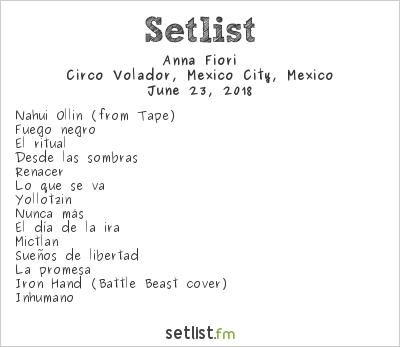 Anna Fiori Setlist Circo Volador, Mexico City, Mexico 2018