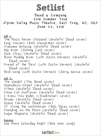 Dead & Company Setlist Alpine Valley Music Theatre, East Troy, WI, USA 2018, 2018 Summer Tour